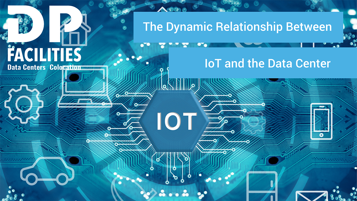 The Dynamic Relationship Between IoT and the Data Center